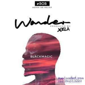 Blackmagic - Wonder (Prod By Xela)